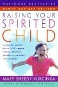 Raising Your Spirited Child Rev Ed: A Guide for Parents Whose Child Is More Intense, Sensitive, Perc